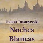 Libro de la semana: Noches blancas: Dostoievski nos ha mentido